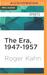 The Era, 1947-1957 by Roger Kahn