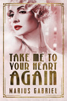 Take Me to Your Heart Again (The Redcliffe Sisters #2)