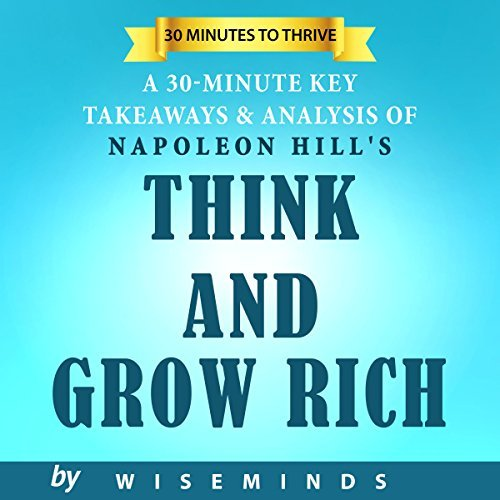 Summary, Key Takeaways & Analysis of Think and Grow Rich by Napolean Hill