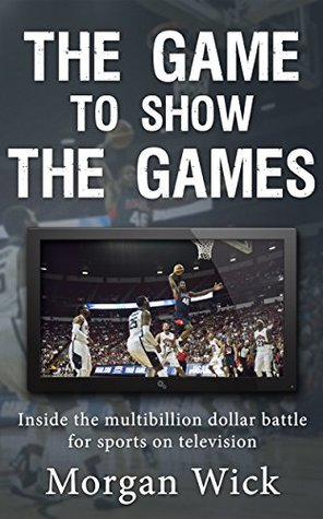 The Game to Show the Games: Inside the multi-billion dollar battle for sports on television