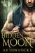 Hidden Moon (Hot Moon Rising #4)