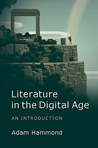 Literature in the Digital Age: A Critical Introduction