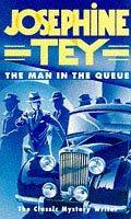 Ebook The Man in the Queue by Josephine Tey read!