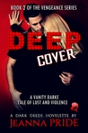 Deep Cover: A Vanity Darke Tale of Lust and Violence (Vengeance Series Book 2)