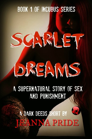 scarlet-dreams-a-supernatural-story-of-sex-and-punishment-incubus-book-1