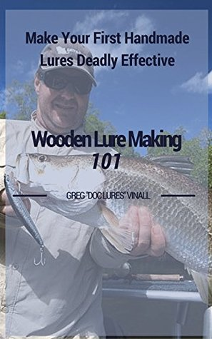 Wooden Lure Making 101: Make Your First Handmade Lures