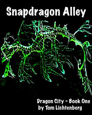 Snapdragon Alley by Tom Lichtenberg