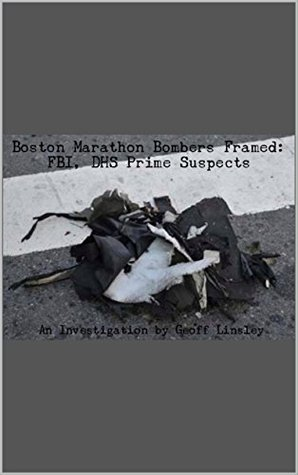 Boston Marathon Bombers Framed: FBI, DHS Prime Suspects