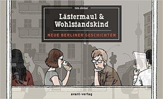 Download and Read online Lstermaul und Wohlstandskind: Neue Berliner Geschichten books