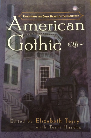 American Gothic - Tales From the Dark Heart of the Country by Elizabeth Terry