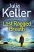 Last Ragged Breath by Julia Keller