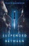 Suspended Between