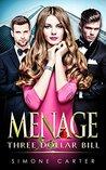Menage: Three Dollar Bill (Threesome)