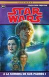 Star Wars Colección Prestige Vol. 03: A la sombra de sus padres I