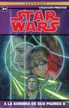 Star Wars Colección Prestige Vol. 04: A la sombra de sus padres II