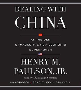 Dealing With China: An Insider Unmasks the New Economic Superpower; Library Edition
