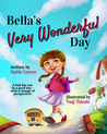 Bella's Very Wonderful Day by Sophie Carmen