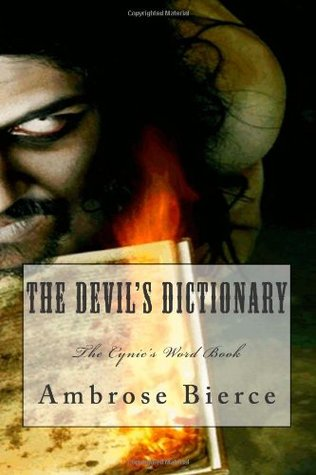 The Devil's Dictionary: The Cynic's Word Book