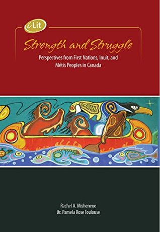iLit Strength and Struggle: Perspectives From First Nations, Inuit, and Métis Peoples in Canada