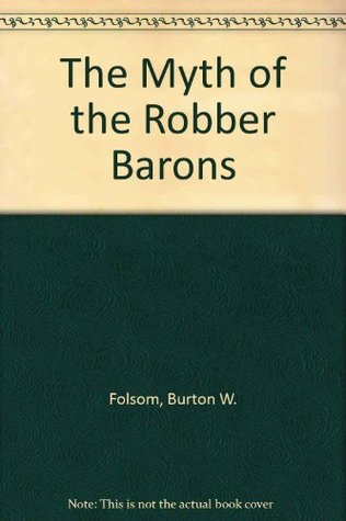 the myth of the robber barons