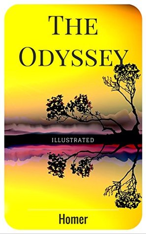 The Odyssey: By Homer : Illustrated