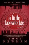 A Little Knowledge (The Split Worlds, #4)