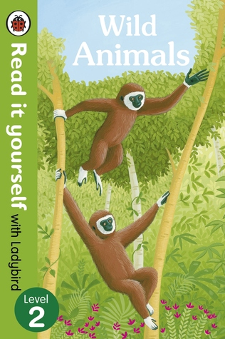 Wild Animals (Read It Yourself with Ladybird - Level 2)