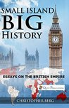Small Island, Big History by Christopher Berg