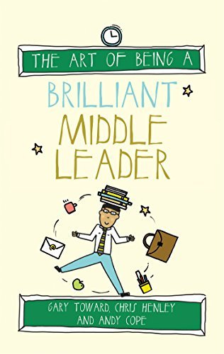 The Art of Being a Brilliant Middle Leader (Brilliant series)