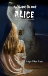 My Name Is Not Alice (Resident Witch, #1)