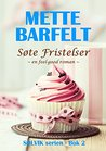 Søte Fristelser (Solvik-serien Book 2) by Mette Barfelt