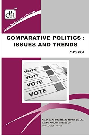 MPS-004 Comparative Politics : Issues And Trends
