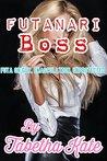 Futanari Boss: Futa on Guy, Emasculation, Unprotected