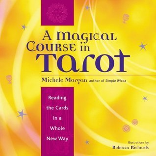A Magical Course in Tarot by Michele  Morgan