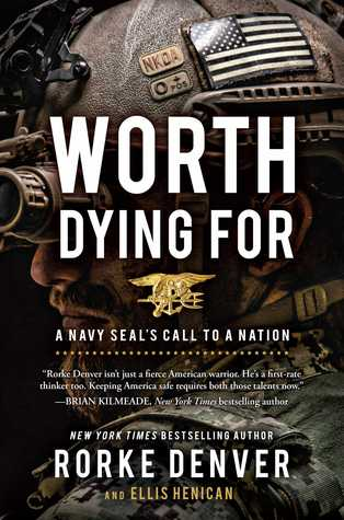 Worth dying for a navy seals call to a nation by rorke denver fandeluxe Image collections