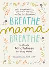 Breathe, Mama, Br...