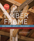 Learn to Timber Frame by Will Beemer