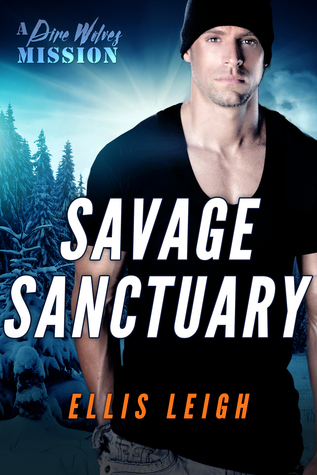 Savage Sanctuary: A Dire Wolves Mission