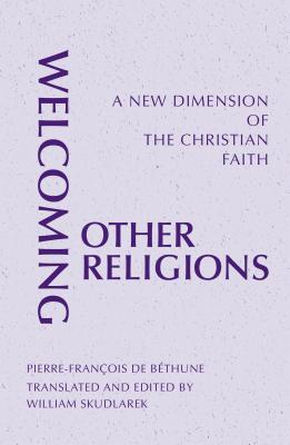 Welcoming Other Religions: A New Dimension of the Christian Faith