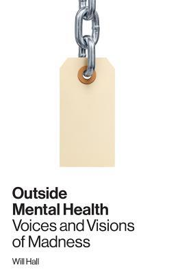outside-mental-health-voices-and-visions-of-madness