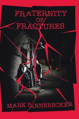 Fraternity of fractures by mark pannebecker 27811746 fandeluxe Choice Image