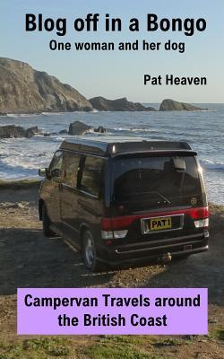 Blog Off in a Bongo - One woman and her dog: Campervan Travels around the British Coast
