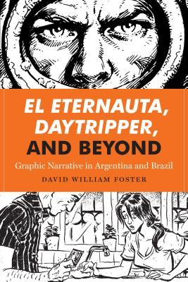 El Eternauta, Daytripper, and Beyond: Graphic Narrative in Argentina and Brazil