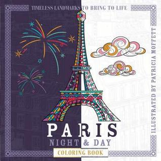 Paris Night & Day Coloring Book: Timeless Landmarks to Bring to Life