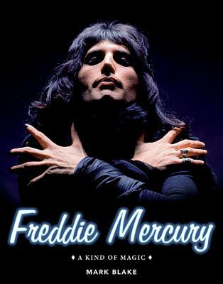 Freddie Mercury: A Kind of Magic