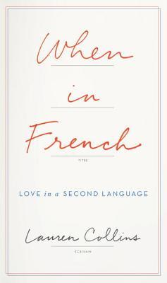 When in french love in a second language by lauren collins 29358558 stopboris Images