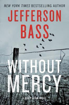 Without Mercy (Body Farm #10) - Jefferson Bass