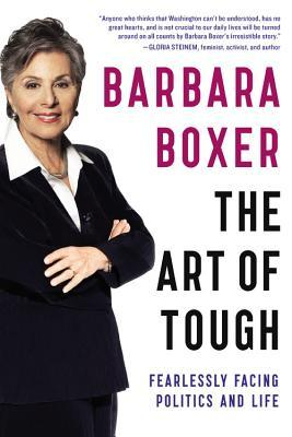 The Art of Tough: Fearless Facing Politics and Life