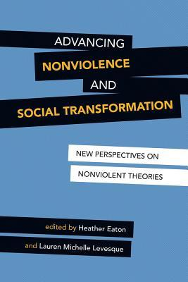 Advancing Nonviolent and Social Transformation: New Perspectives on Nonviolent Theories