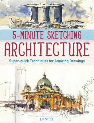 5-Minute Sketching -- Architecture: Super-Quick Techniques for Amazing Drawings